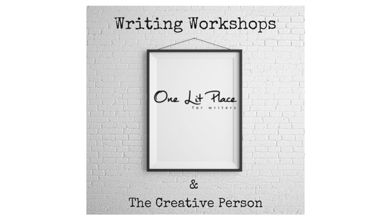 Writing Workshops & The Creative Person for One Lit Place fall writing workshops at onelitplace.com