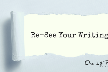 Re-See Your Manuscript with Feedback on torn paper for One Lit Place at onelitplace.com