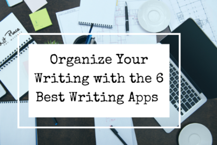 6 Best Writing Apps Organize Writing for One Lit Place at onelitplace.com
